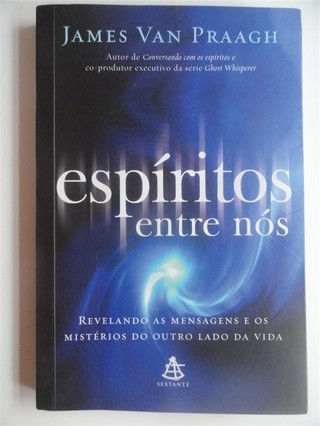 Espíritos entre nós - James Van Praagh