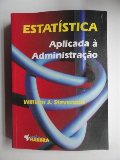 Estatistica ligada a administração - William J. Stevenson