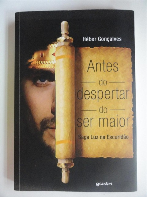 Antes do despertar do ser maior - Heber Gonçalves - novela literária