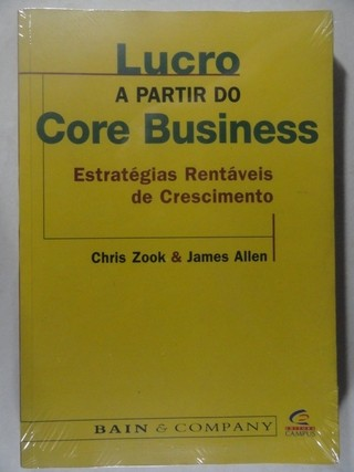 Lucro A Partir Do Core Business - Chris Zook & James Allencr Descrição