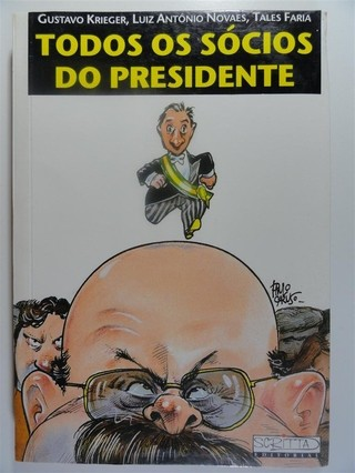 Todos os sócios do presidente - Fernando Collor PC Farias