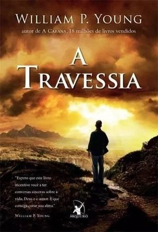 A Travessia - Willian P Young -- Novo