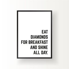 EAT DIAMONDS FOR BREAKFAST