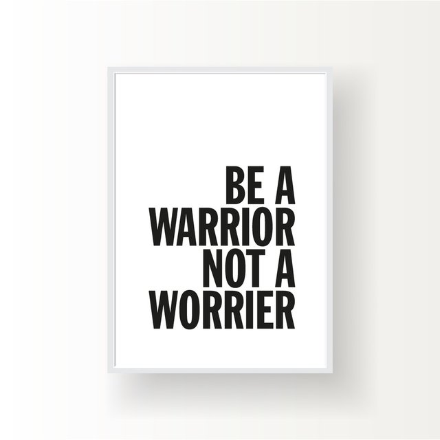 BE A WARRIOR NOT A WORRIER - yourwall | store de cuadros