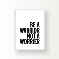 BE A WARRIOR NOT A WORRIER - comprar online