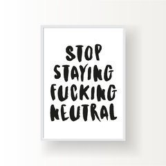 STOP STAYING FUCKING NEUTRAL - comprar online