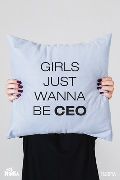 Capa de Almofada Girls Just Wanna Be CEO - MinKa Camisetas Feministas