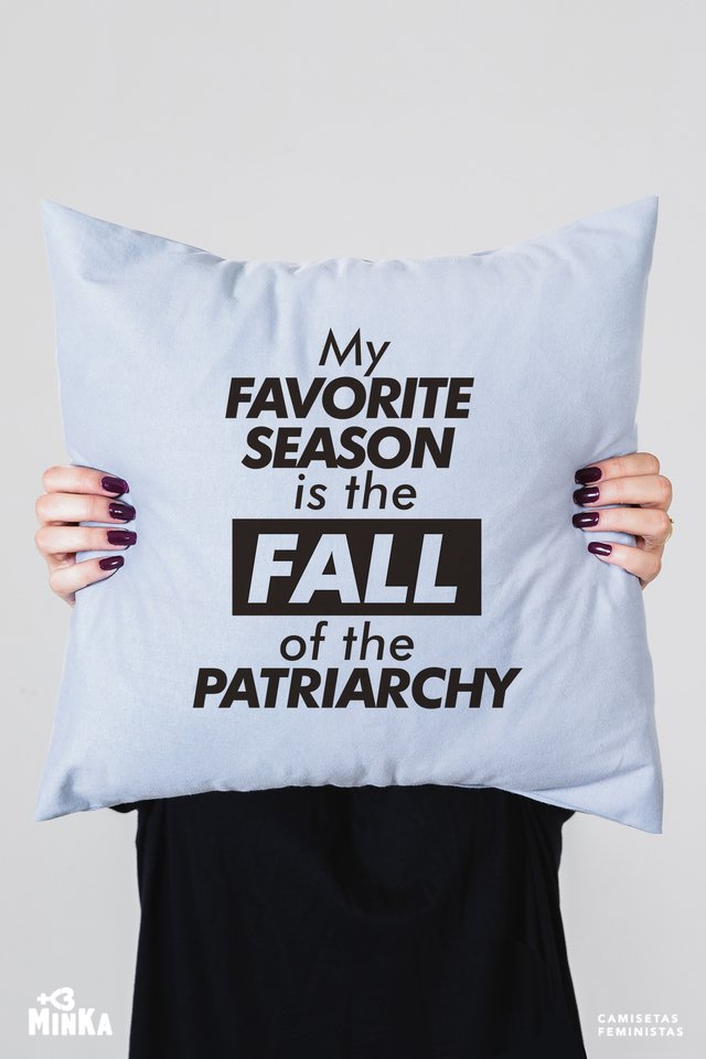 Capa de Almofada My Favorite Season Is The Fall Of The Patriarchy - MinKa Camisetas Feministas