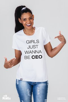 Camiseta Girls Just Wanna Be CEO - MinKa Camisetas Feministas