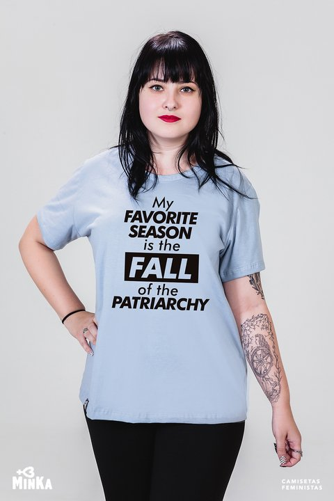 Camiseta My Favorite Season Is The Fall Of The Patriarchy
