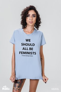 Camiseta We Should All Be Feminists - MinKa Camisetas Feministas