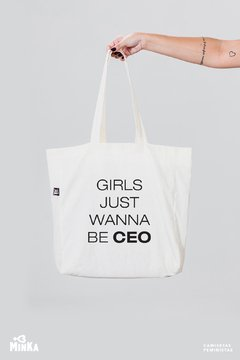 Ecobag Girls Just Wanna Be CEO - MinKa Camisetas