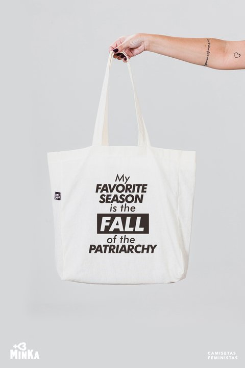 Ecobag My Favorite Season Is The Fall Of The Patriarchy - MinKa Camisetas Feministas