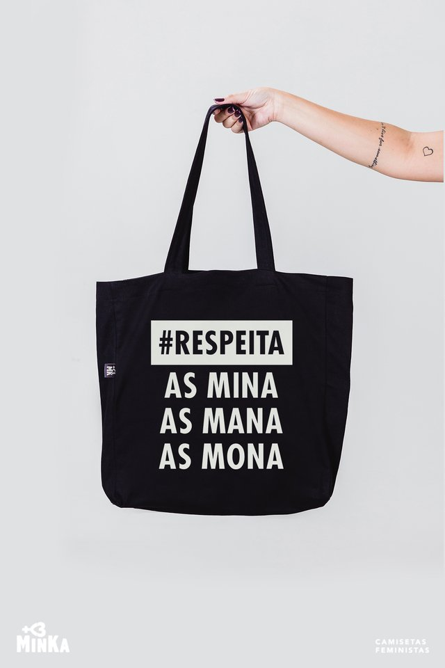 Ecobag Respeita as Mina, as Mana, as Mona - MinKa Camisetas Feministas