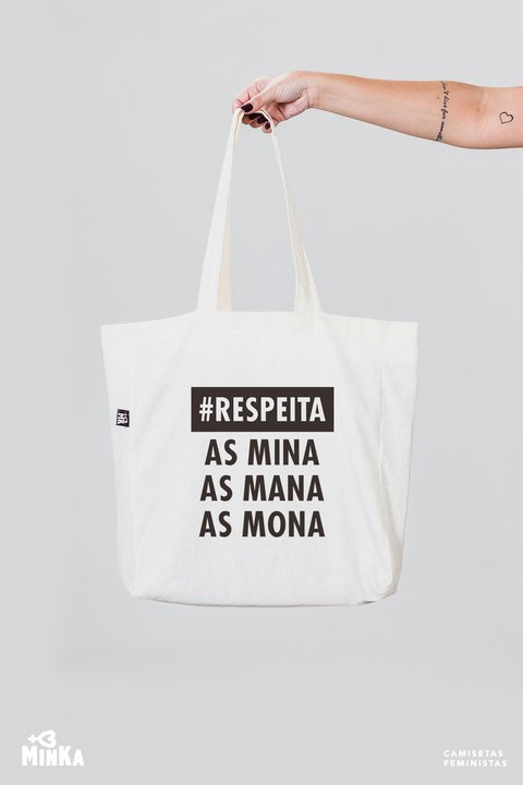 Ecobag Respeita as Mina, as Mana, as Mona
