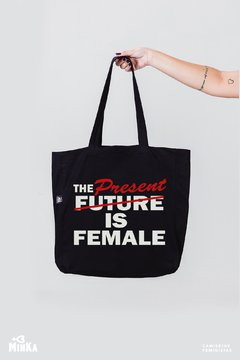 Ecobag The Present is Female - MinKa Camisetas Feministas