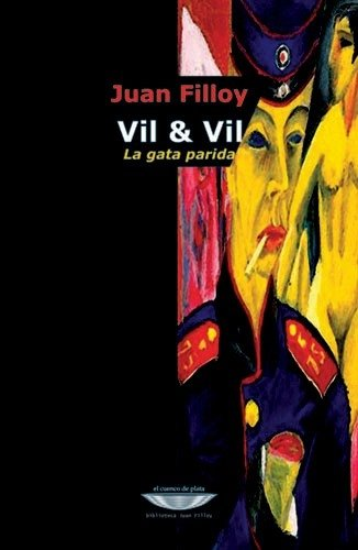 Vil & Vil: la gata parida / Filloy, Juan
