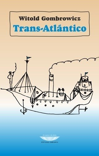 Trans-Atlántico / Gombrowicz, Witold