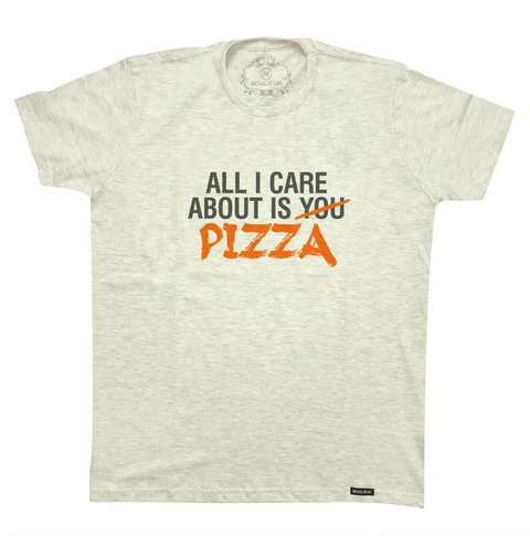 Camiseta All I care about is pizza - comprar online