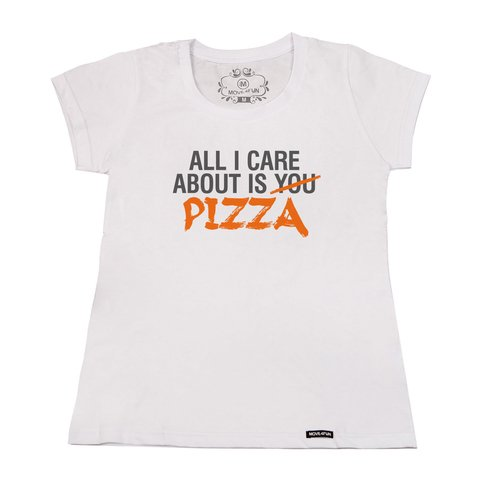 Camiseta All I care about is pizza - loja online
