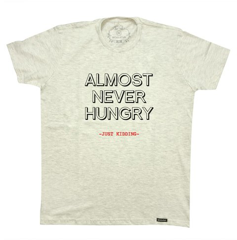 Camiseta Almost never hungry - comprar online