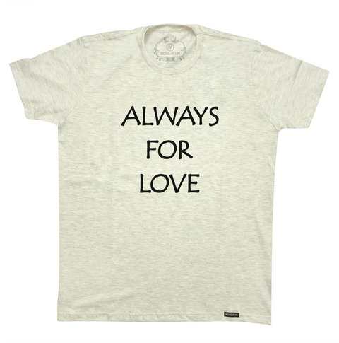 Camiseta Always for love
