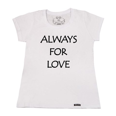 Camiseta Always for love - loja online