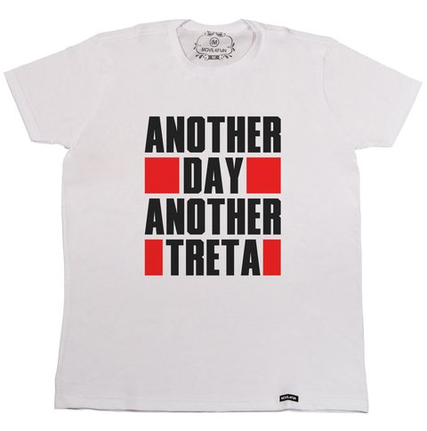 Camiseta Another day another treta na internet