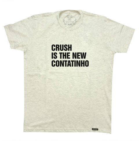 Camiseta Crush is the new contatinho
