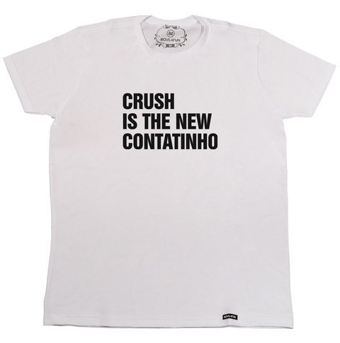 Camiseta Crush is the new contatinho - comprar online