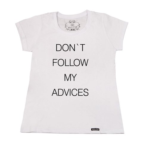 Camiseta Don't follow my advices - loja online