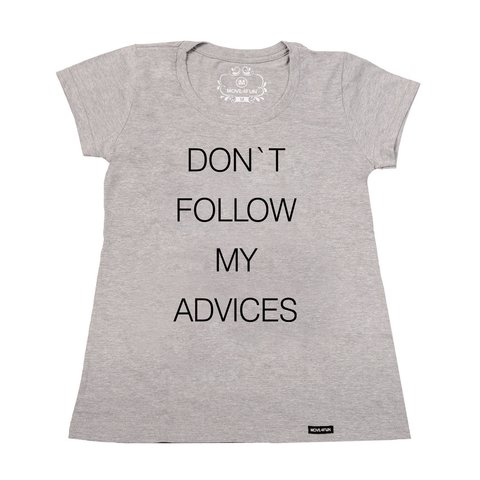 Camiseta Don't follow my advices