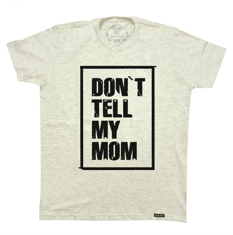 Camiseta Don't tell my mom - comprar online