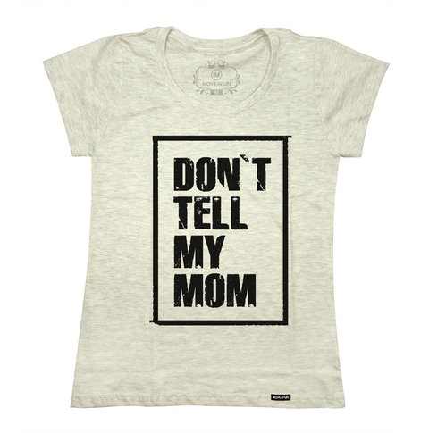 Camiseta Don't tell my mom - loja online