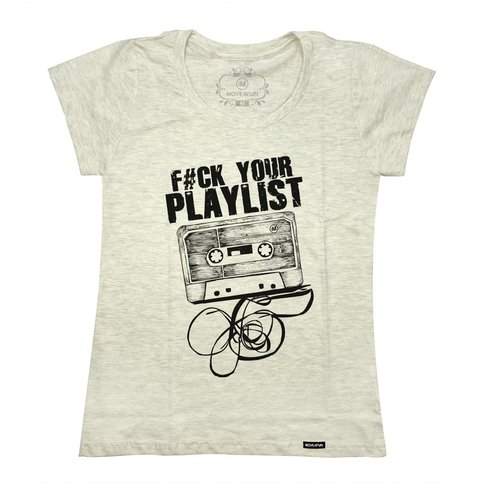 Camiseta Fuck your playlist - loja online