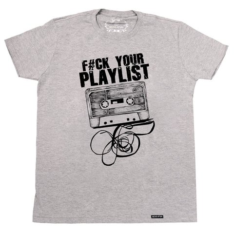 Camiseta Fuck your playlist