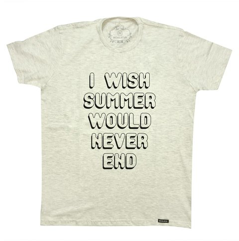 Camiseta I wish summer would never end