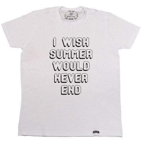 Camiseta I wish summer would never end - comprar online