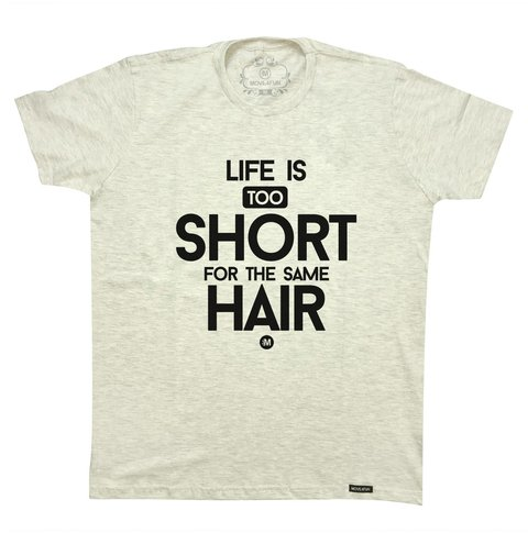 Camiseta Life is too short - Hair na internet