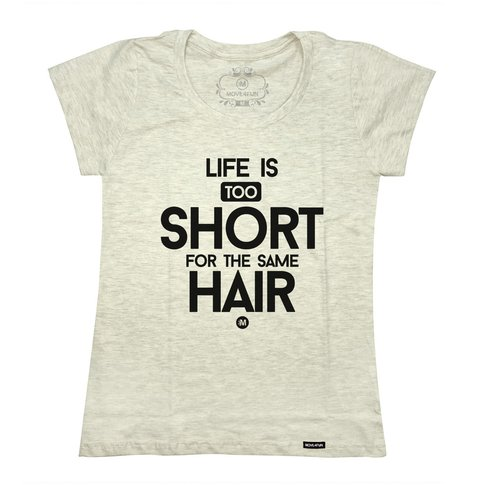 Camiseta Life is too short - Hair - loja online