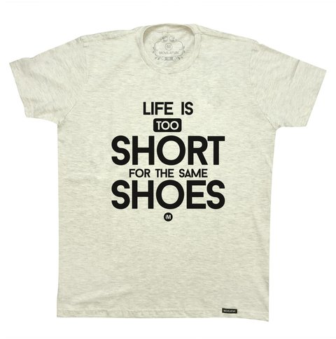 Camiseta Life is too short - Shoes