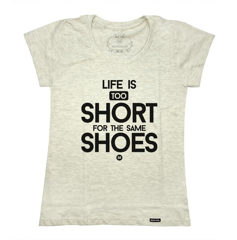 Camiseta Life is too short - Shoes - loja online