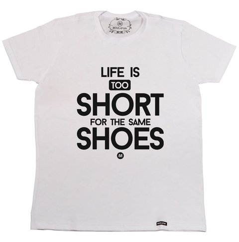 Camiseta Life is too short - Shoes na internet