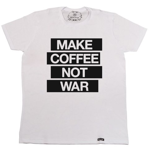 Camiseta Make coffee not war na internet