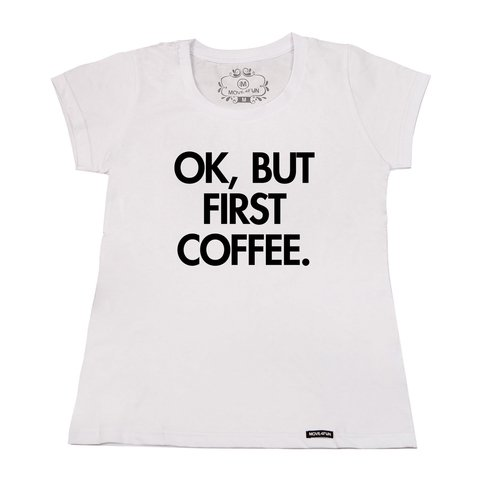 Imagem do Camiseta Ok, but first coffee