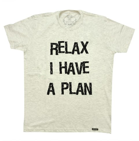 Camiseta Relax I have a plan - comprar online