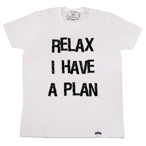 Camiseta Relax I have a plan na internet