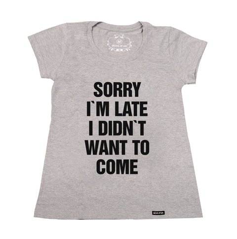 Imagem do Camiseta Sorry I'm late I didn't want to come