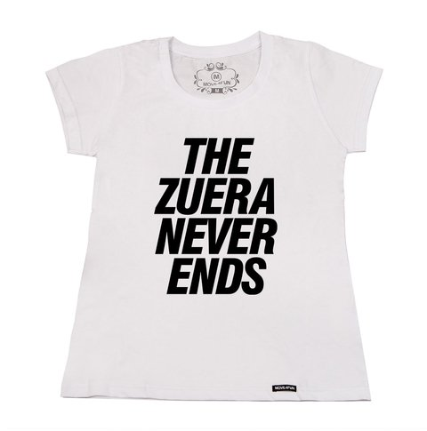 Camiseta The zuera never ends - loja online