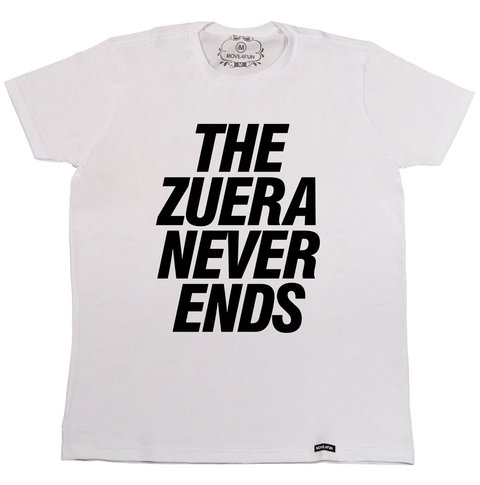 Camiseta The zuera never ends - comprar online